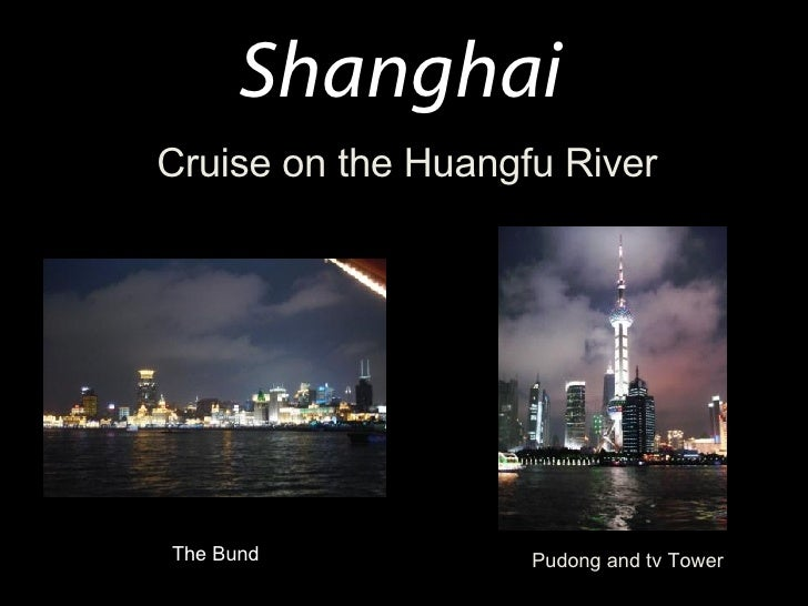 Shanghai Cruise on the Huangfu River The Bund Pudong and tv Tower