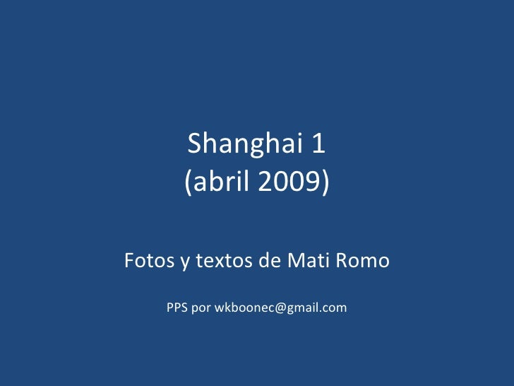 Shanghai 1 (abril 2009) Fotos y textos de Mati Romo PPS por wkboonec@gmail.com