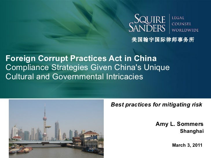 Foreign Corrupt Practices Act in China Compliance Strategies Given China's Unique Cultural and Governmental Intricacies Be...