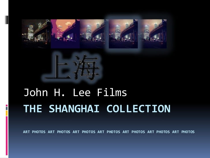 John H. Lee FilmsTHE SHANGHAI COLLECTIONART PHOTOS ART PHOTOS ART PHOTOS ART PHOTOS ART PHOTOS ART PHOTOS ART PHOTOS