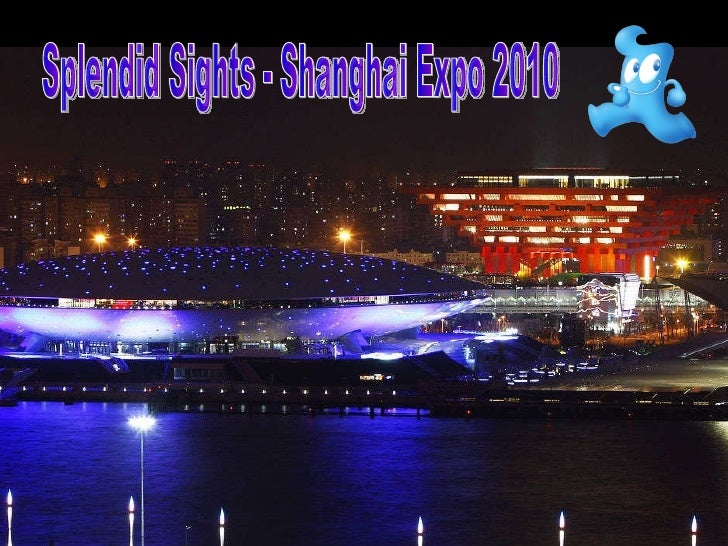 Splendid Sights - Shanghai Expo 2010