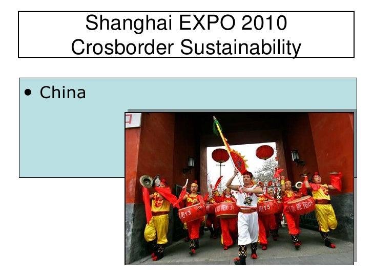 Shanghai EXPO 2010      Crosborder Sustainability  • China
