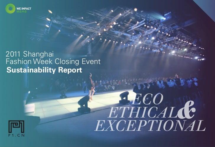 2011 SHANGHAI FASHION WEEK CLOSING EVENT       SUSTAINABILITY REPORT2011 ShanghaiFashion Week Closing EventSustainability ...