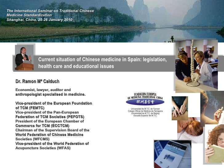 Current situation of Chinese medicine in Spain: legislation, health care and educational issues The International Seminar ...