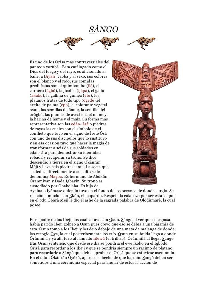 SÀNGOEs uno de los Òrìsà más contraversiales delpanteon yorùbá . Esta catálogado como elDios del fuego y del rayo, es afic...