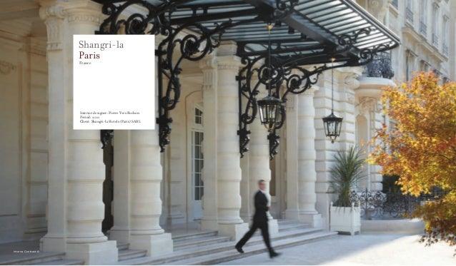Shangri-laParisFranceInterior designer: Pierre Yves RochonPeriod: 2011Client: Shangri-la Hotels (Paris) SARLInterna Contra...