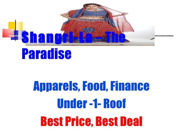 Shangri-La  – The Paradise Apparels, Food, Finance Under -1- Roof Best Price, Best Deal