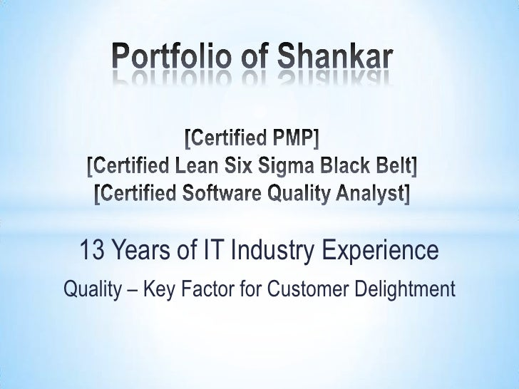 13 Years of IT Industry ExperienceQuality – Key Factor for Customer Delightment