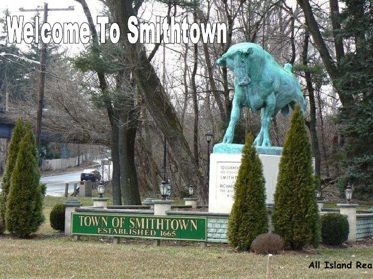 Welcome To Smithtown All Island Realty