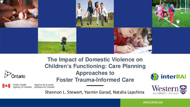 The Impact of Domestic Violence on Children's Functioning: Care Planning Approaches to Foster Trauma-Informed Care www.int...