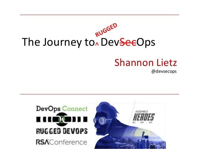 Shannon Lietz The Journey to DevSecOps^ @devsecops