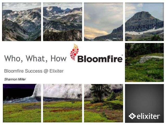 Who, What, How Bloomfire Success @ Elixiter Shannon Miller