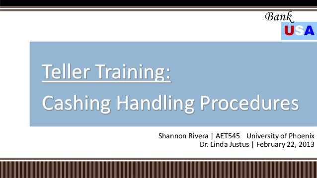 Bank                                              USATeller Training:Cashing Handling Procedures            Shannon Rivera...