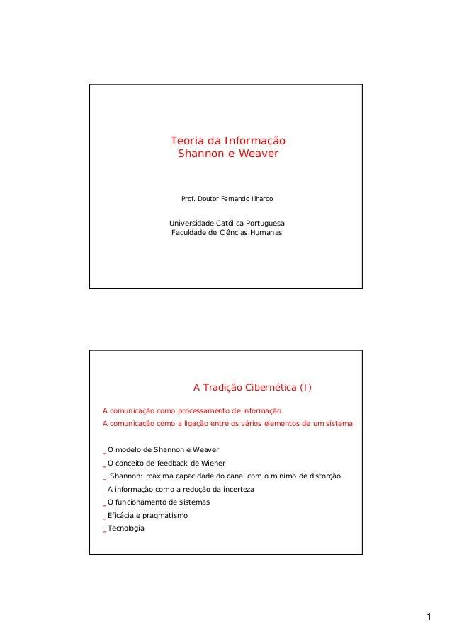 Teoria da Informação                   Shannon e Weaver                     Prof. Doutor Fernando Ilharco                 ...