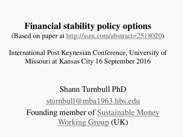 Financial stability policy options (Based on paper at http://ssrn.com/abstract=2518020) International Post Keynesian Confe...