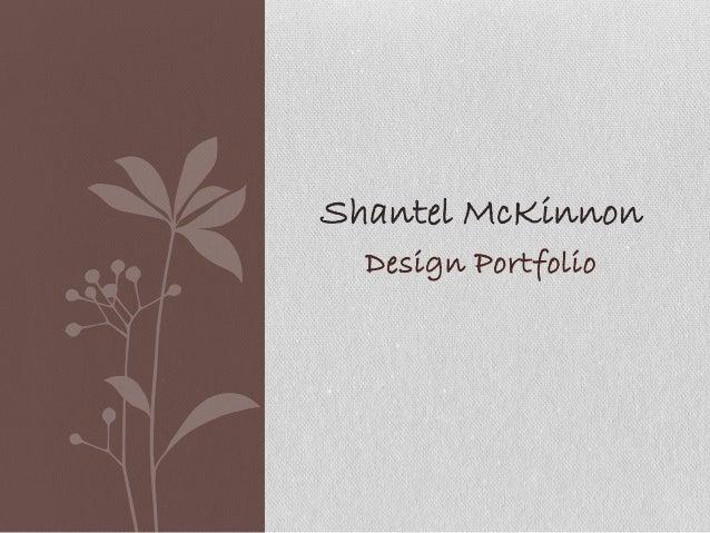 Design Portfolio Shantel McKinnon