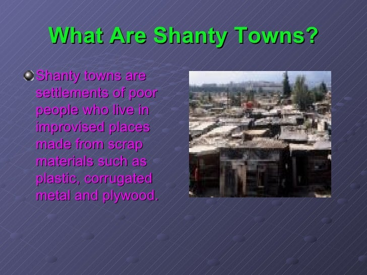 examples of shanty towns