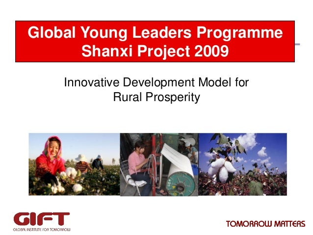 Global Young Leaders Programme Shanxi Project 2009 Innovative Development Model for Rural Prosperity