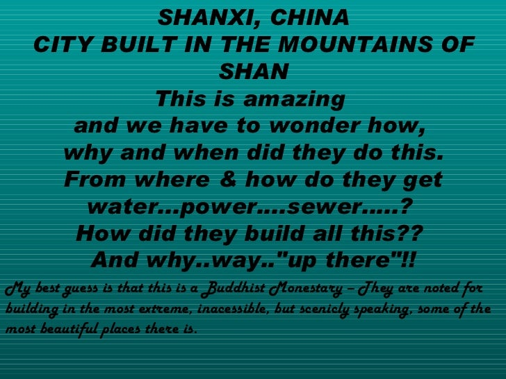 SHANXI, CHINA CITY BUILT IN THE MOUNTAINS OF SHAN This is amazing  and we have to wonder how,  why and when did they do th...