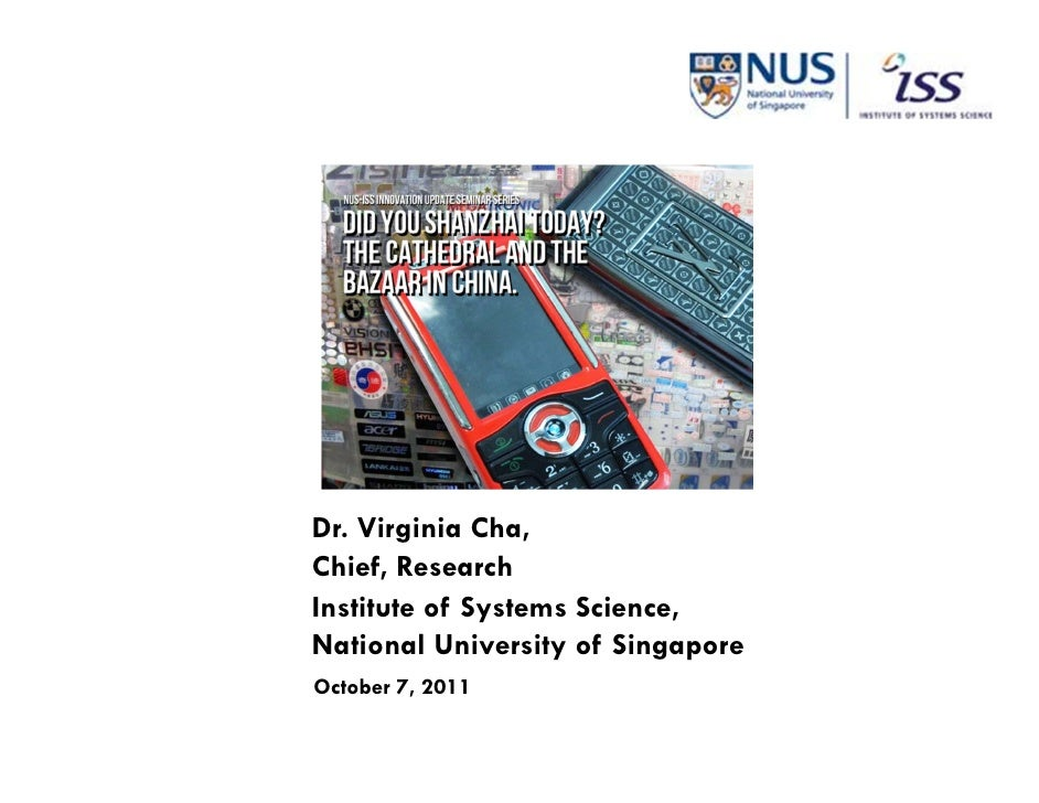 1Dr. Virginia Cha,Chief, ResearchInstitute of Systems Science,National University of SingaporeOctober 7, 2011
