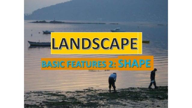 BASIC FEATURES 2: SHAPE
