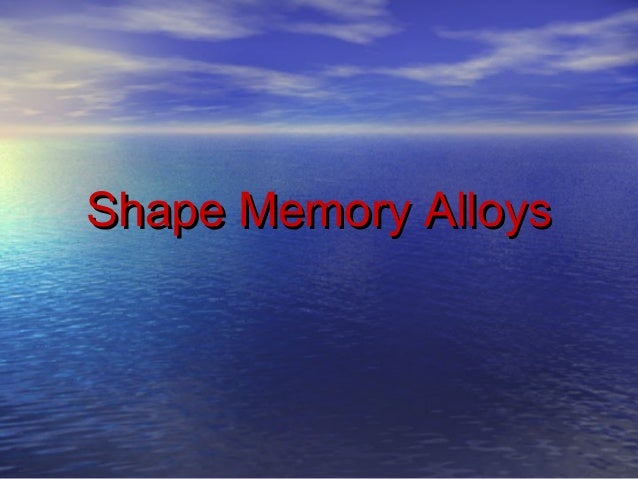 thesis on shape memory alloys Continuidad en los parques julio cortazar analysis essay thesis vг dissertation frankenstein literary essay junior senior papers research on memory alloys shape.
