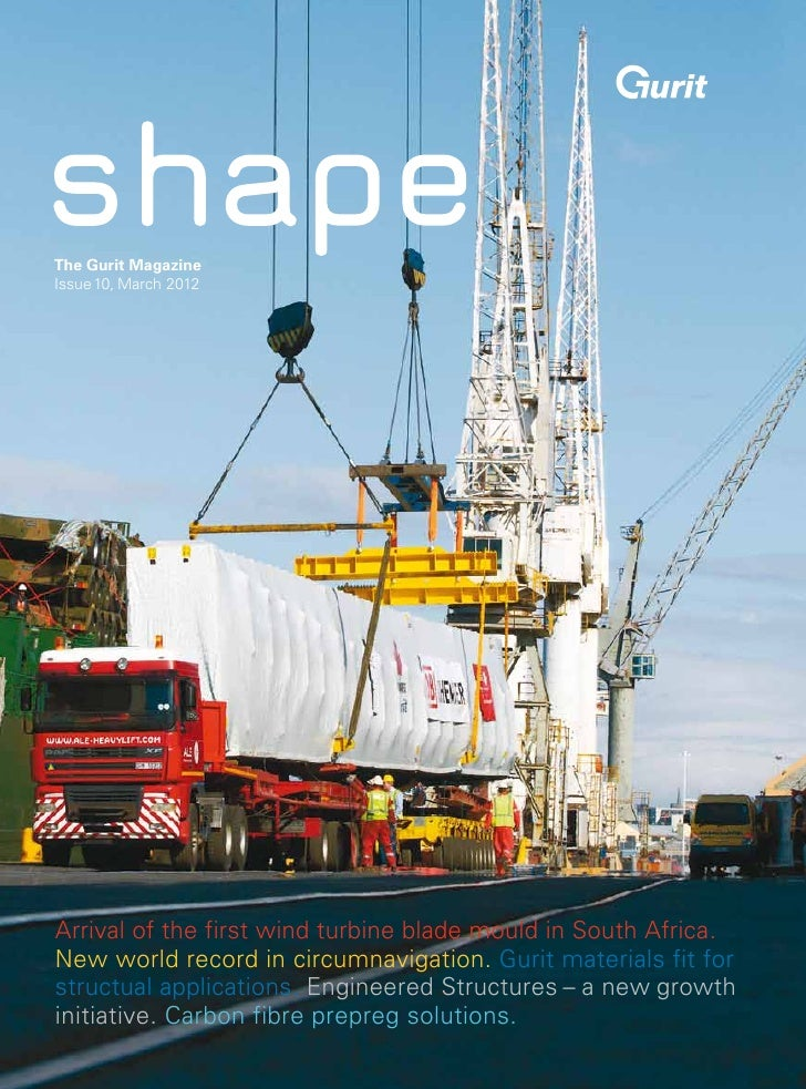 The Gurit MagazineIssue 10, March 2012Arrival of the first wind turbine blade mould in South Africa.New world record in ci...