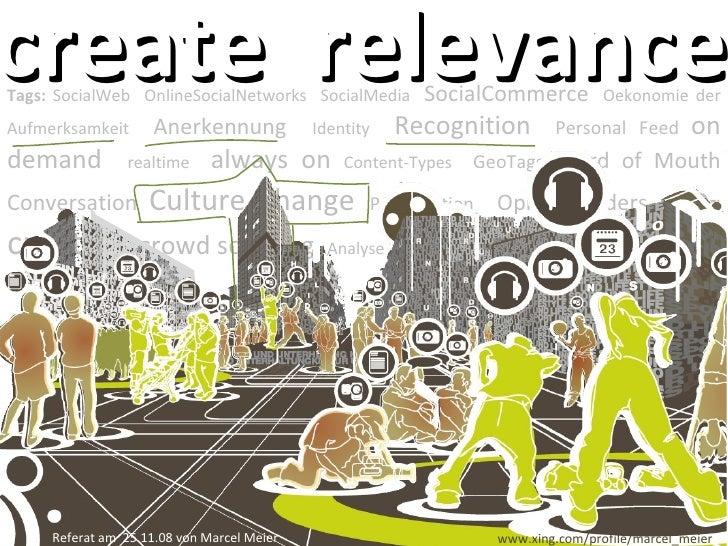 Tags:  SocialWeb  OnlineSocialNetworks  SocialMedia  SocialCommerce   Oekonomie der Aufmerksamkeit  Anerkennung  Identity ...