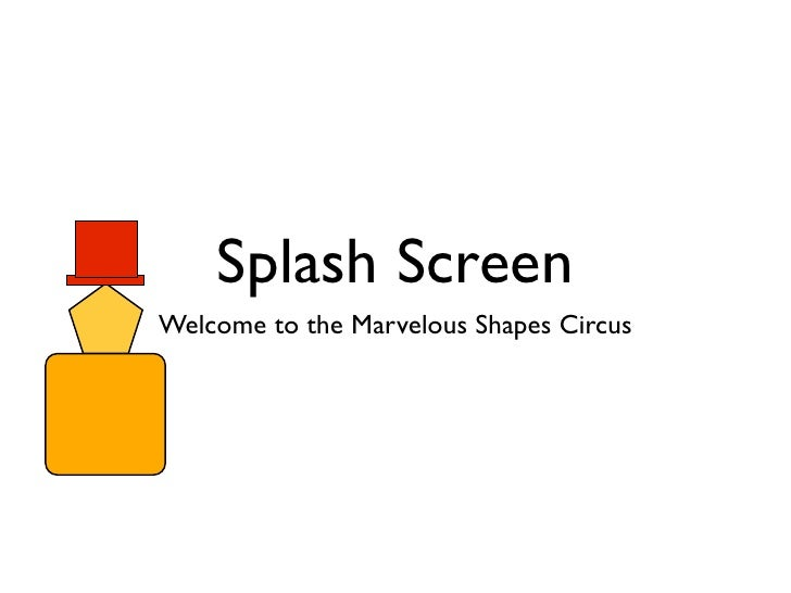 Splash Screen Welcome to the Marvelous Shapes Circus