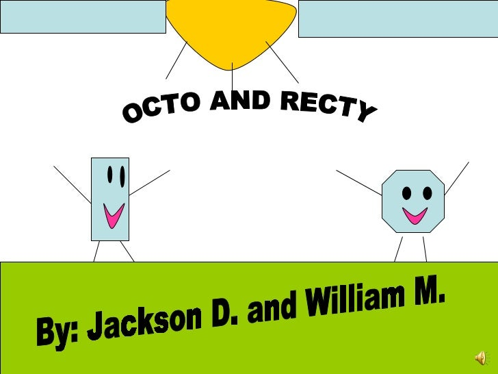 S OCTO AND RECTY By: Jackson D. and William M.