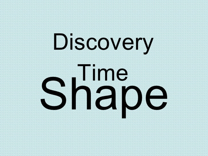 Discovery Time Shape