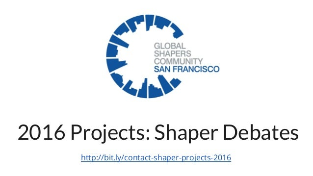 2016 Projects: Shaper Debates http://bit.ly/contact-shaper-projects-2016
