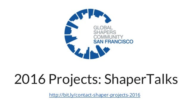 2016 Projects: ShaperTalks http://bit.ly/contact-shaper-projects-2016