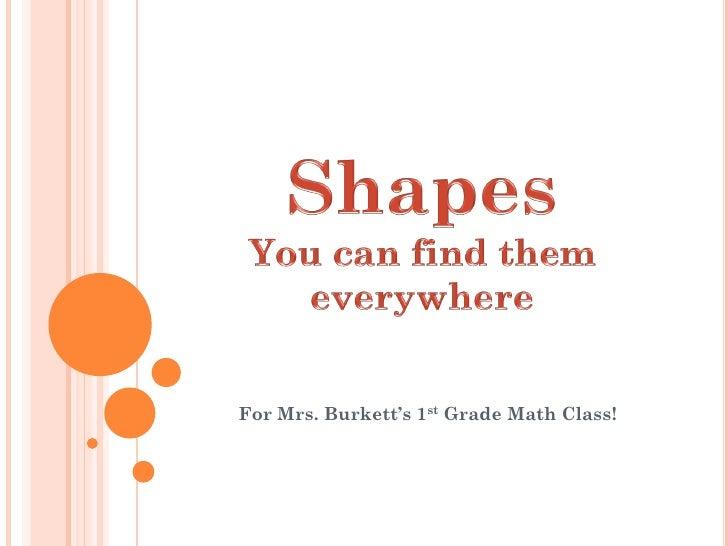 For Mrs. Burkett's 1st Grade Math Class!