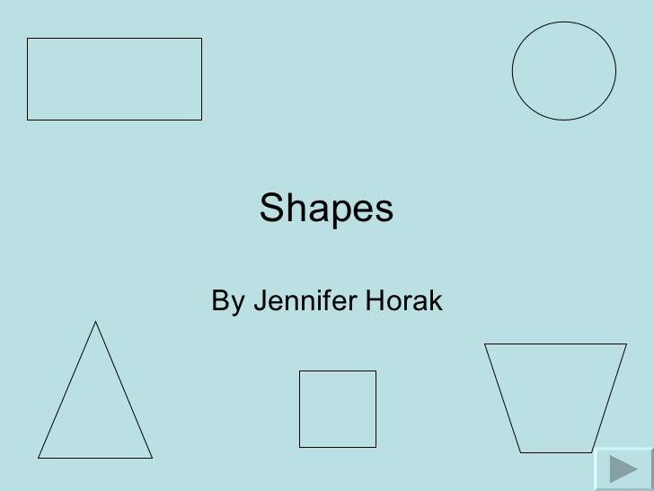 Shapes By Jennifer Horak