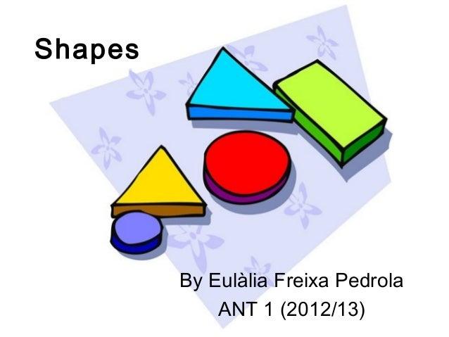 ShapesBy Eulàlia Freixa PedrolaANT 1 (2012/13)