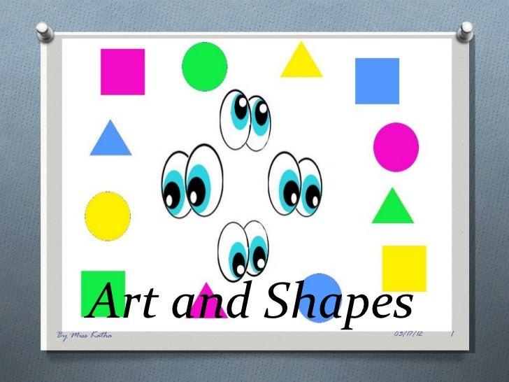 Art and ShapesBy Miss Katha       03/17/12   1