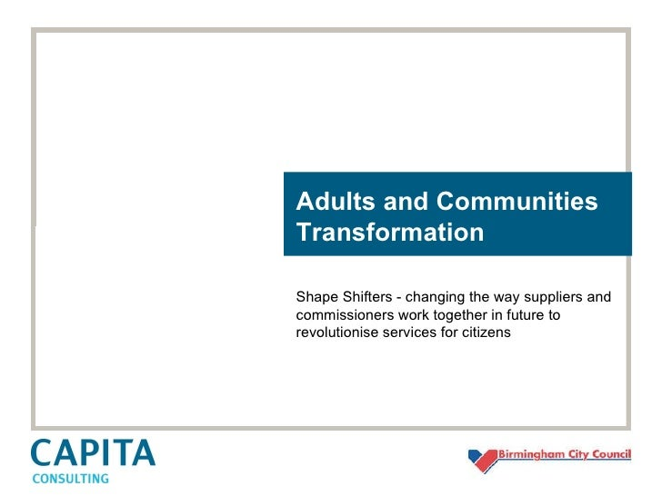 Adults and Communities Transformation Shape Shifters - changing the way suppliers and commissioners work together in futur...
