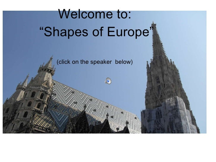 "Welcome to:  ""Shapes of Europe"" (click on the speaker  below)"