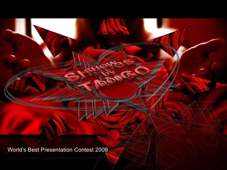 Shapes` TANGO<br />SHOW<br />by<br />DOINA<br />World's Best Presentation Contest 2009<br />