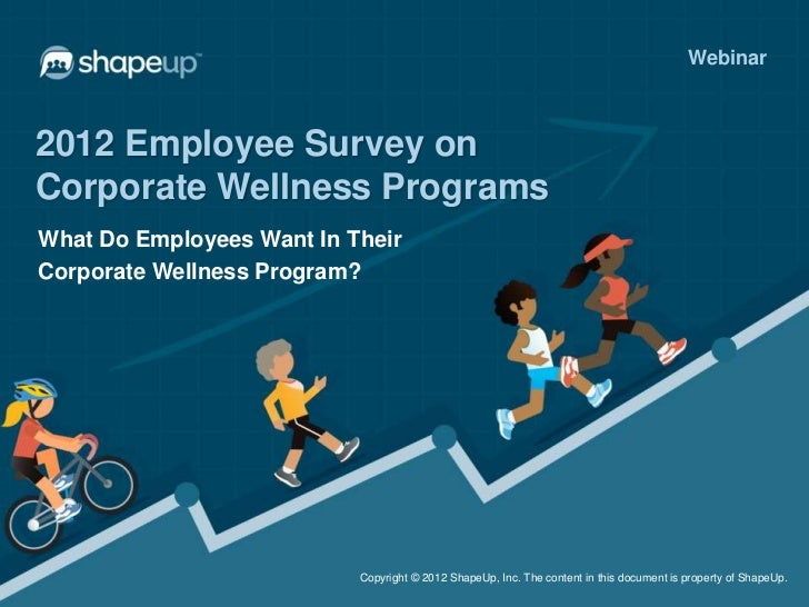 Webinar2012 Employee Survey onCorporate Wellness ProgramsWhat Do Employees Want In TheirCorporate Wellness Program?       ...