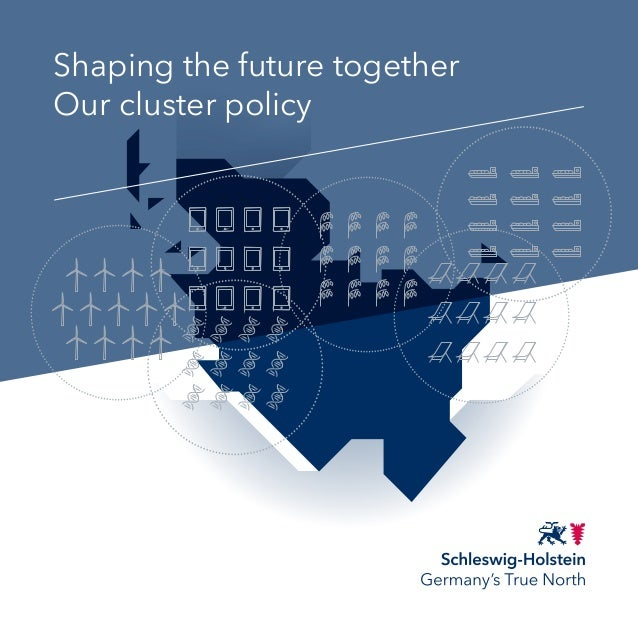 Shaping the future together Our cluster policy