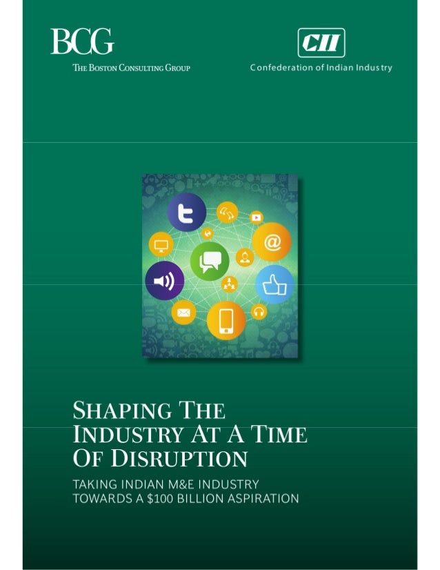 SEE  THE BOSTON CONSULTING GROUP C onfederation of India n Indus try     SHAPING THE INDUSTRY AT A TIME OF DISRUPTION  TAK...