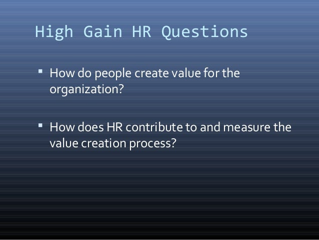 how does the integration of human resource with the organizational culture contribute to the success Creating the hr strategies to develop an organizational culture that  strategic necessity for organizational success  and resource for human.