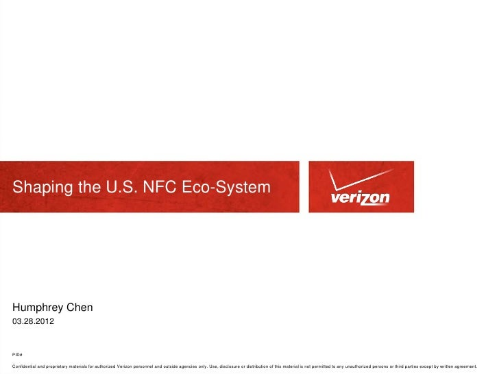 Shaping the U.S. NFC Eco-System  Presentation Subtitle 22pt  Arial RegularHumphrey Chen03.28.2012PID#Confidential and prop...