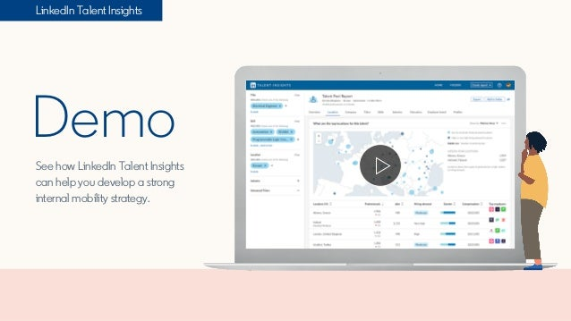 LinkedIn Talent Insights Demo See how LinkedIn Talent Insights can help you develop a strong internal mobility strategy.