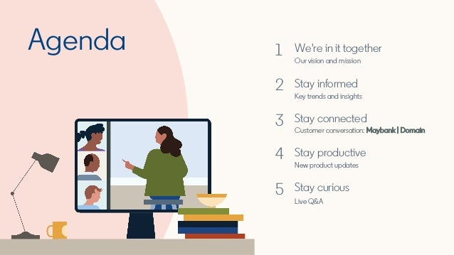Agenda 1 We're in it together Our vision and mission 2 Stay informed Key trends and insights 3 Stay connected Customer con...