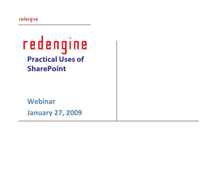 2009     Practical Uses of SharePoint    Webinar January 27, 2009       1