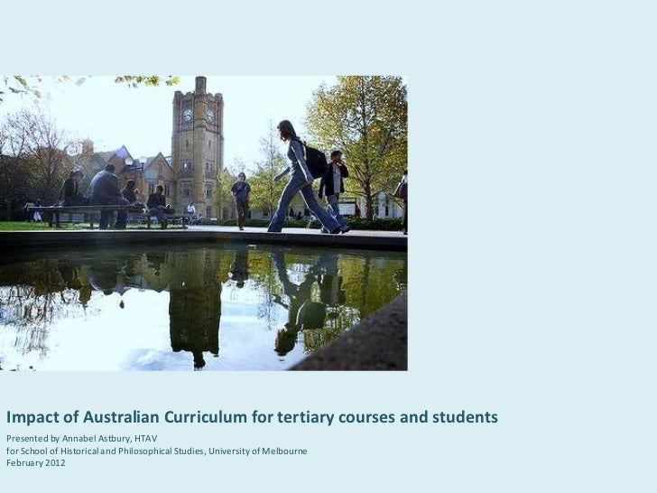 Impact of Australian Curriculum for tertiary courses and studentsPresented by Annabel Astbury, HTAVfor School of Historica...