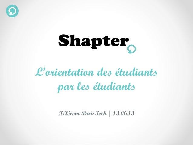 L'orientation des étudiantspar les étudiantsTélécom ParisTech | 13.06.13